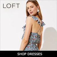 Loft ✦ Shop Dresses
